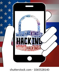 Hacking Message On Mobile Smartphone 3d Illustration. Cyber Crime  Criminal Campaign by Russian Government To Hack Elections In The USA Using Illegal Online Spying.