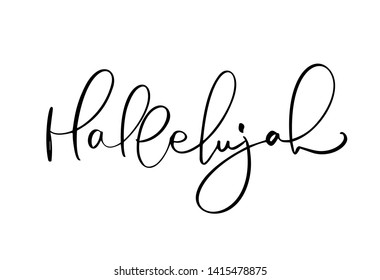 Hallelujah calligraphy text. Christian phrase isolated on white background. Hand drawn vintage lettering illustration