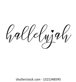 Hallelujah - word with heart. Hand drawn lettering quote. Simple llustration. Good for tattoo, scrap booking, posters, textiles, gifts.