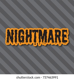 Halloween holiday background. Nightmare message on a striped background