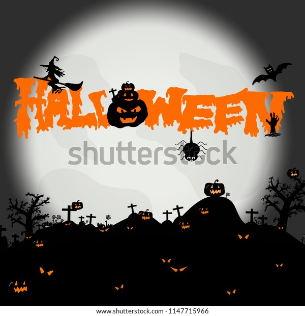 Halloween night background with silhouette of naked trees, tomb, pumpkin, full moon, bats, spider and witch, Hand drawn, Space for text in template, logo of creative calligraphy for Halloween