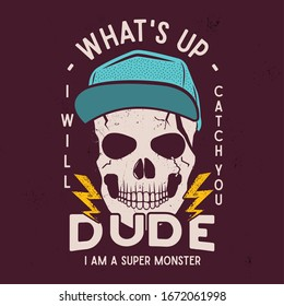 Halloween skull print for t shirt, poster. Hipster background art. Typography logo badge with quote - What's Up Dude - I am Super Monster. Stock illustration.