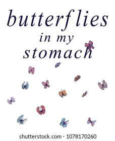 hand draw  butterflies different color with slogan butterflies in my stomach