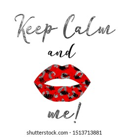 Hand Drawn Abstract ''Keep Calm and'' Text Slogan with Leopard Foil Texture Lips T-Shirt Design Isolated Background