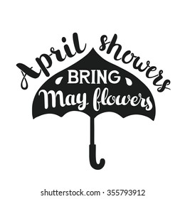Hand drawn calligraphy lettering poster: motivation quote April Showers Bring May Flowers with umbrella. Typography illustration.