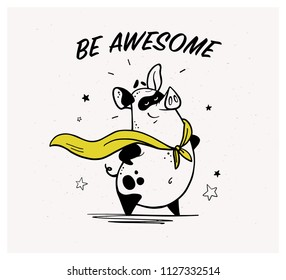 Hand drawn illustration with text and funny pig super hero character in yellow cloak isolated on white background. Comic book style. Good for print design, cards, packaging, banners, decor etc.