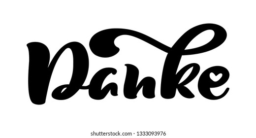 hand drawn lettering Danke. Elegant modern handwritten calligraphy with thankful quote. Thank you Deutsch Ink illustration. Typography poster on white background. For cards, invitations, prints etc
