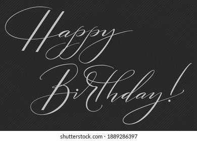 Hand drawn lettering Happy Birthday. Elegant modern handwritten calligraphy. Typography poster on dark background