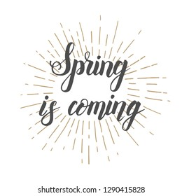 "Hand drawn lettering phrase ""spring is coming"".  Design element for poster, card."