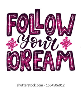 """Hand drawn lettering quote """"follow your dream"""" with tribal elements"""