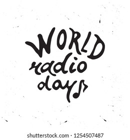 Hand drawn lettering World Radio Day. illustration Big gift card. Calligraphy trend.