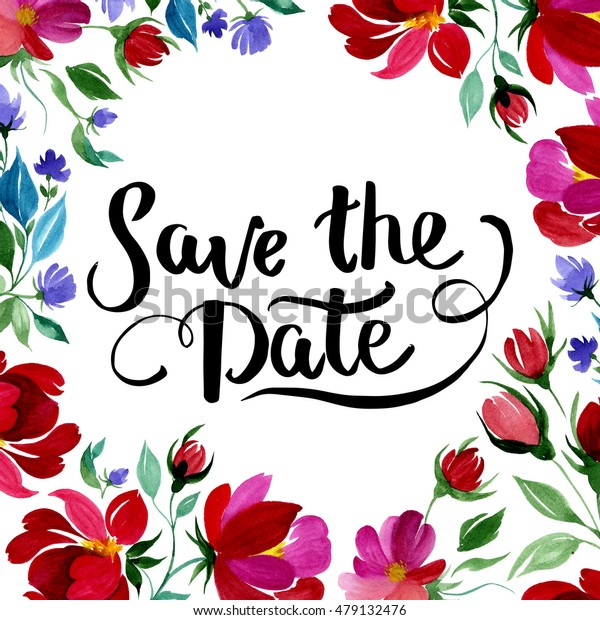 Hand drawn poster with colorful flowers illustration in watercolor with save the date text on it. Could be used for: congratulation cards, background, party invitation cards.