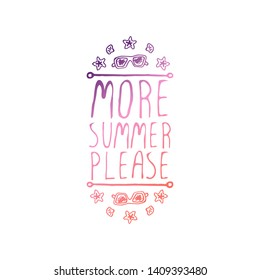 Hand drawn summer slogan with graphic elements isolated on white background. Gradient from living coral and deep violet. More summer please