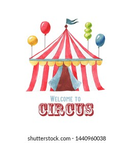Hand drawn watercolor illustration of circus tent isolated on the white background. Welcome to the circus. Advertising poster or flyer with big circus marquee