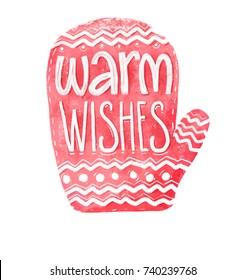 Hand drawn watercolor red mitten with text warm wishes. Christmas card with handmade lettering