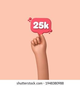 Hand holding a 25k social media followers banner label. 3D Rendering