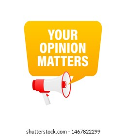 Hand holding megaphone with Your opinion matters .