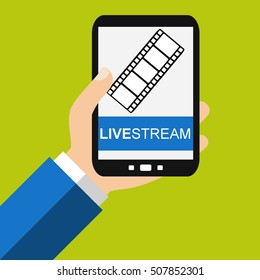 Hand holding Smartphone: Livestream - Flat Design