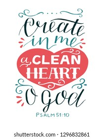Hand lettering Create in me a clean heart O God. Psalm. Biblical background. Christian poster. Vintage. Scripture print. Quote