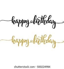 Hand lettering happy birthday, black ink and gold glitter effect, isolated on white background. Modern calligraphy, can be used for card design.