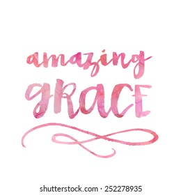 Hand Lettering Religious Quote Amazing Grace Calligraphy With Watercolor Texture.