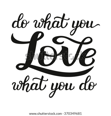 Hand Lettering Typography Poster Inspirational Quote Stock Extraordinary Do What You Love Love What You Do Quote