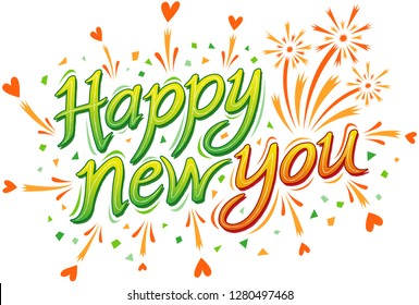 "Hand made fancy text in green and orange letters and lettering style adorned with hearts, confetti and fireworks. A yellowish line in the middle of each letter. The message says ""Happy New You"""