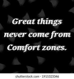 Hand sketched great things never come from comfort zones.Drawn inspirational quotation, motivational quote.Fortune logotype,badge,poster,logo,tag.Banner on textured background.