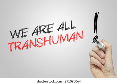 Hand writing we are all transhuman on grey background