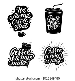 Hand written lettering quotes of coffee set. But first coffee. Coffee on my mind. Motivational phrases. Graphic design typography. Everything gets better with coffee.