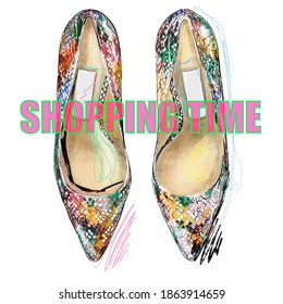 Hand-drawn bright colorful stylized fashion illustration of high heeled shoes with multi colored snake skin imitation print, with a sign Shopping Time. A gift fashion postcard  for all shopping lovers
