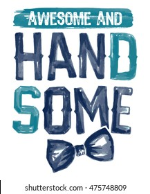 Handsome slogan with a bow tie illustrations for t-shirt and other uses, hand drawn graphic.