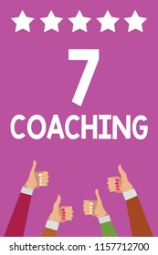 Handwriting text 7 Coaching. Concept meaning Refers to a number of figures regarding business to be succesful Men women hands thumbs up approval five stars information purple background.