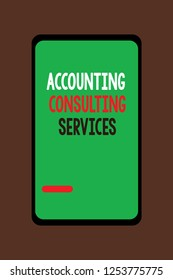 Handwriting text Accounting Consulting Services. Concept meaning Preparation ofPeriodic Financial Statements