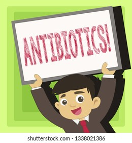 Handwriting text Antibiotics. Concept meaning Antibacterial Drug Disinfectant Aseptic Sterilizing Sanitary.