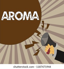 Handwriting text Aroma. Concept meaning A distinctive typically pleasant smell Subtle Pervasive atmosphere