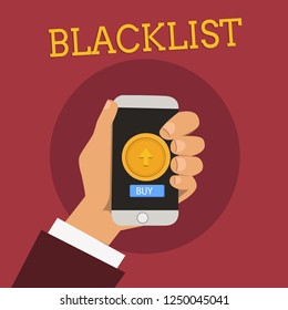 Handwriting text Blacklist. Concept meaning list of showing or groups regarded as unacceptable or untrustworthy Male Hu analysis Hand Holding Touchpad Smartphone with Round Button on Screen.