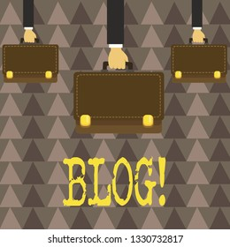 Handwriting text Blog. Concept meaning Preperation of catchy content for blogging websites.