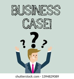 Handwriting text Business Case. Concept meaning provides justification for undertaking a project or program Confused Businessman Raising Both Arms with Question Marks Above his Head.