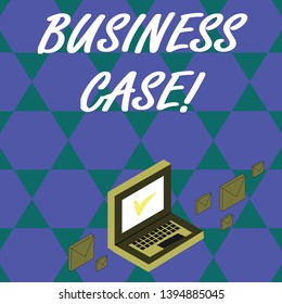 Handwriting text Business Case. Concept meaning provides justification for undertaking a project or program Color Mail Envelopes around Laptop with Check Mark icon on Monitor Screen.