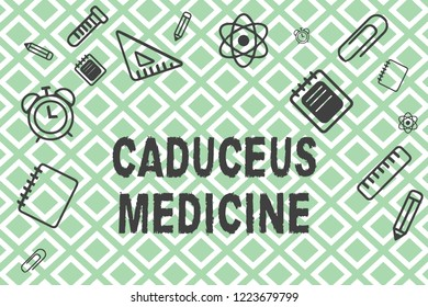 Handwriting text Caduceus Medicine. Concept meaning symbol used in medicine instead of the Rod of Asclepius