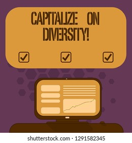 Handwriting text Capitalize On Diversity. Concept meaning Bringing together workers with different ethnicity Mounted Computer Screen with Line Graph on Desk Blank Color Text Box.