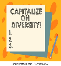 Handwriting text Capitalize On Diversity. Concept meaning Bringing together workers with different ethnicity Stack of Blank Different Pastel Color Construction Bond Paper and Pencil.
