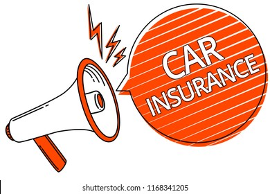 Handwriting text Car Insurance. Concept meaning Accidents coverage Comprehensive Policy Motor Vehicle Guaranty Megaphone loudspeaker orange speech bubble stripes important message.