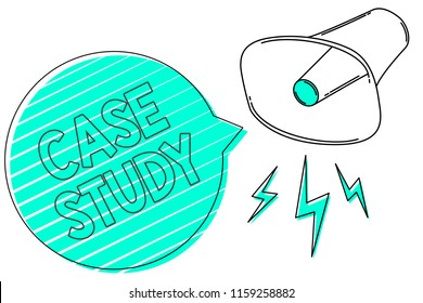 Handwriting text Case Study. Concept meaning A subject matter to be discussed and related to the topic Megaphone loudspeaker green speech bubble stripes important loud message.