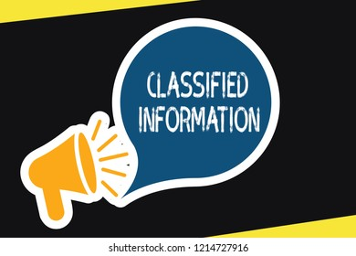 Handwriting text Classified Information. Concept meaning Sensitive Data Top Secret Unauthorized Disclosure