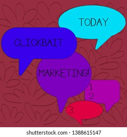 Handwriting text Clickbait Marketing. Concept meaning Online content that aim to generate page views Many Color Speech Bubble in Different Sizes and Shade for Group Discussion.