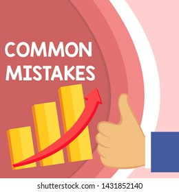 Handwriting text Common Mistakes. Concept meaning actions that are often used interchangeably with error Thumb Up Good Performance Success Escalating Bar Graph Ascending Arrow.
