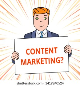 Handwriting text Content Marketing Question. Concept meaning involves creation and sharing of online material Smiling Man Holding Formal Suit Big Blank Poster Board in Front of Himself.