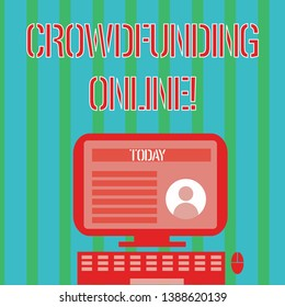 Handwriting text Crowdfunding Online. Concept meaning raising small amounts of money from analysisy showing Desktop Computer Mounted on Stand with Online Profile Data on Monitor Screen.